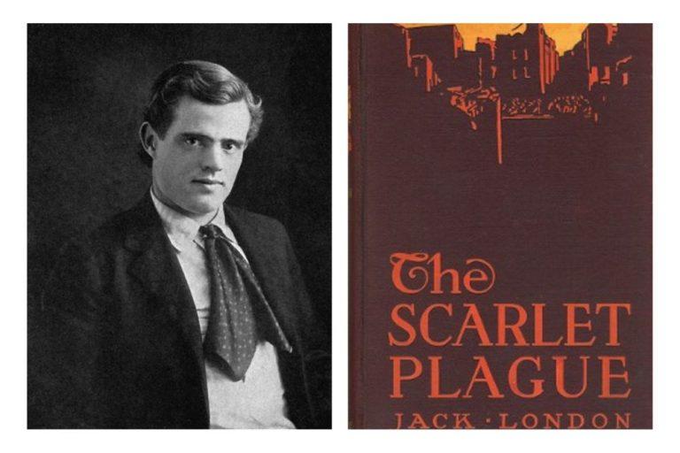 The Scarlet Plague: Jack London's Prophetic Novel about the Pandemic