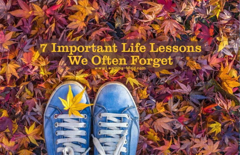 7 Important Life Lessons We Often Forget