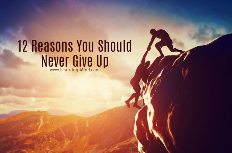 12 Reasons You Should Never Give Up