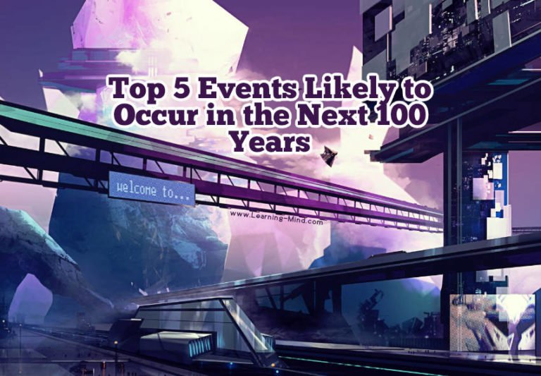 Top 5 Events Likely to Occur within the Next 100 Years