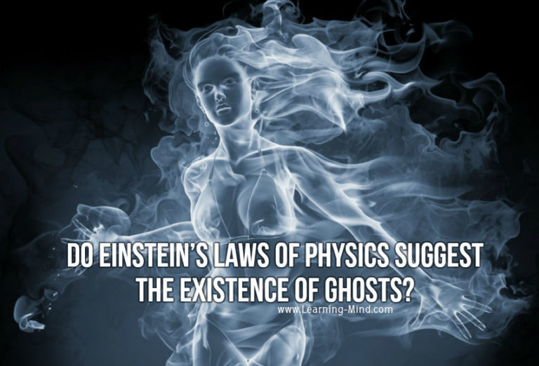 Do Einstein's Laws of Physics Suggest the Existence of Ghosts?