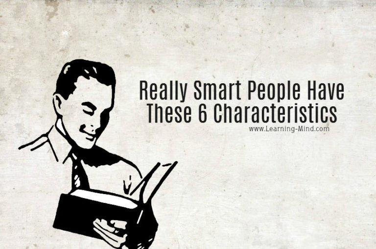Really Smart People Have These 6 Characteristics