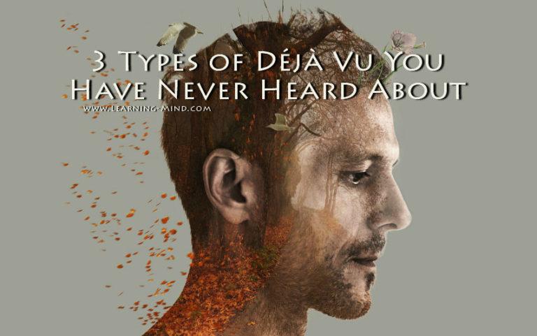 3 Types of Déjà Vu You Have Never Heard About