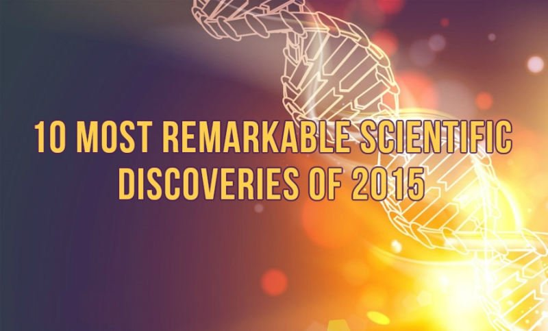 Remarkable Scientific Discoveries of 2015