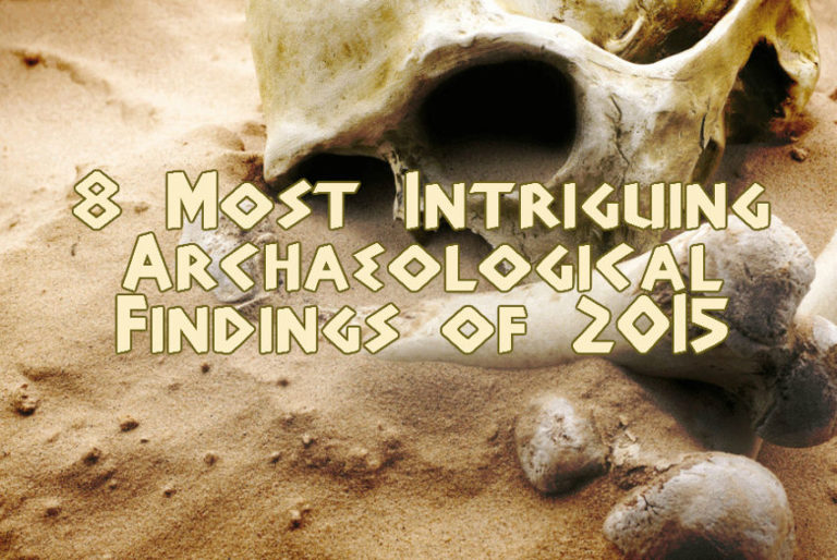 8 Most Intriguing Archaeological Findings of 2015