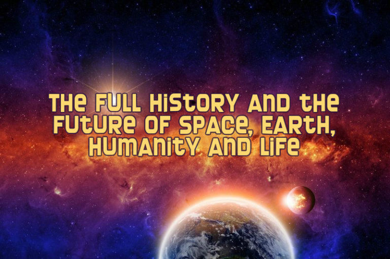 Timeline of the Universe Shows the Full History and the Future of Space, Earth, Humanity and Life