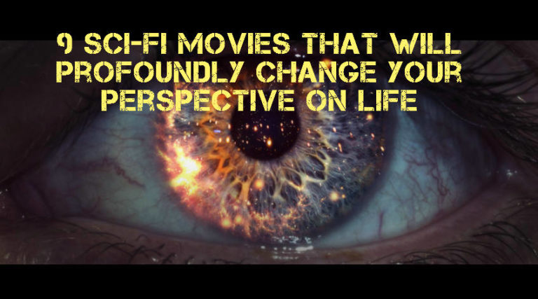 9 Sci-Fi Movies That Will Profoundly Change Your Perspective On Life