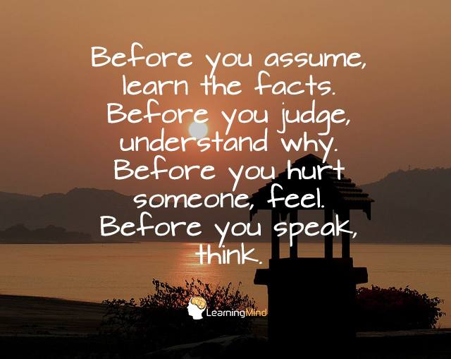 Before You Assume Learn the Facts Before You Judge ...