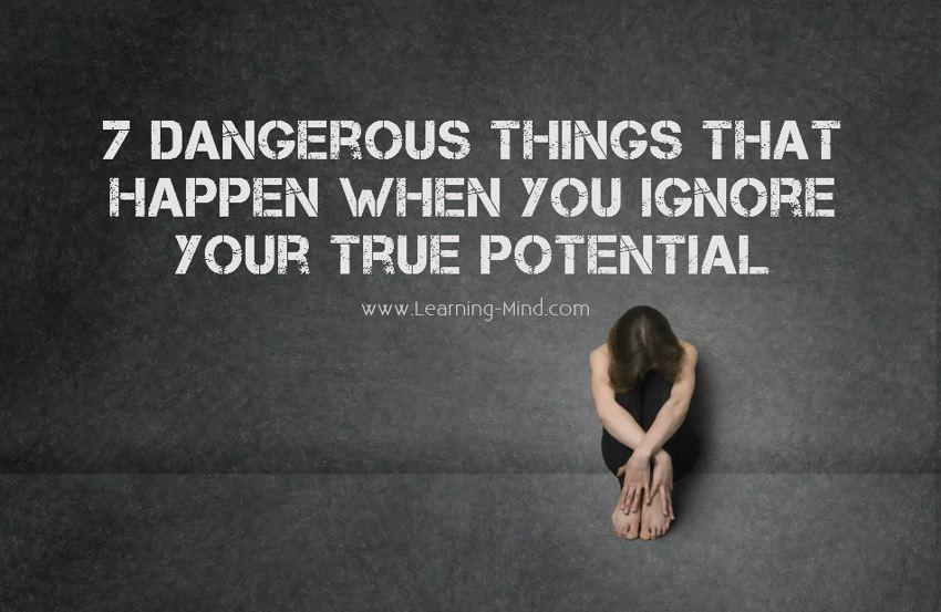 ignore your true potential