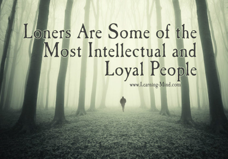 Loners Are Some of the Most Intellectual and Loyal People You'll Ever Meet