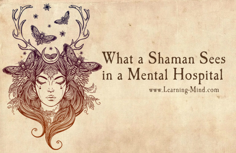 A Different View of Mental Illness or What a Shaman Sees in a Mental Hospital