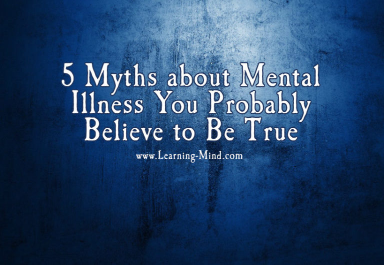 5 Myths about Mental Illness You Probably Believe to Be True