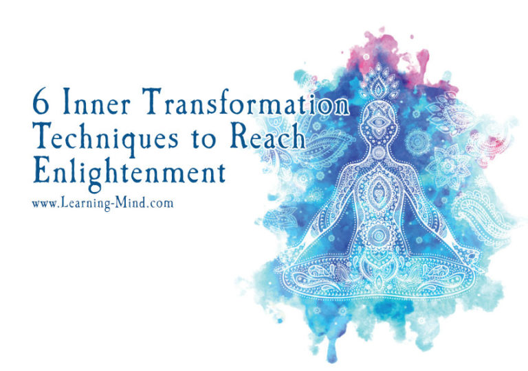 6 Inner Transformation Techniques to Reach Enlightenment