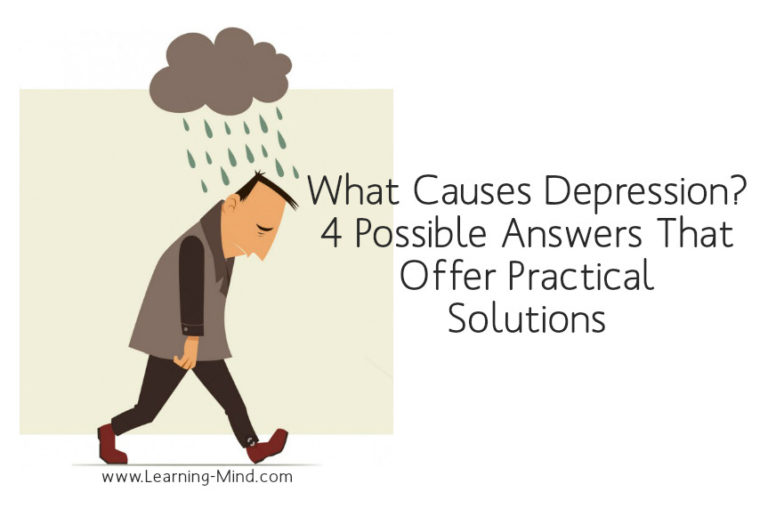 What Causes Depression? 4 Possible Answers That Offer Practical Solutions