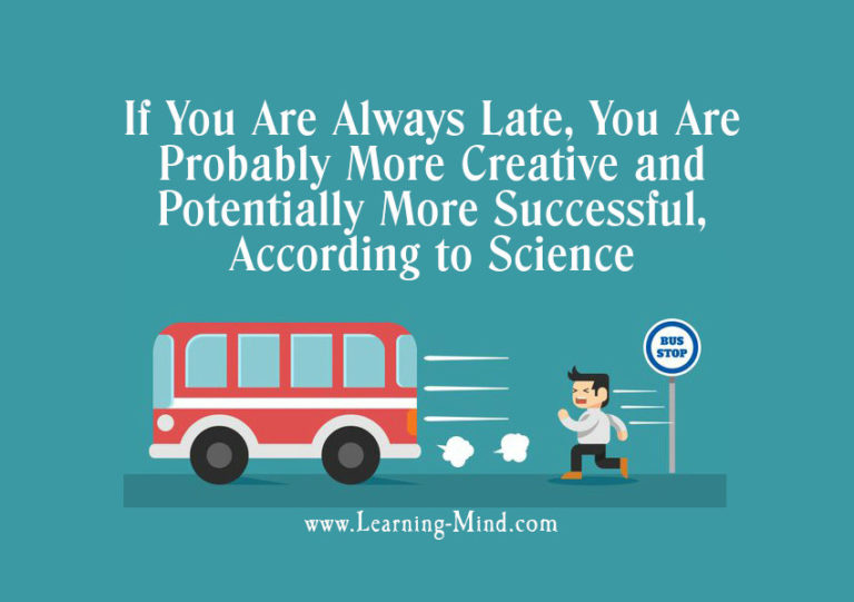 If You Are Always Late, You Are Probably More Creative and Potentially More Successful