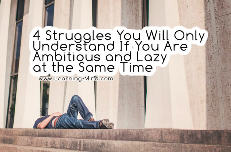 4 Struggles Only Ambitious People Who Are Naturally Lazy Will Understand