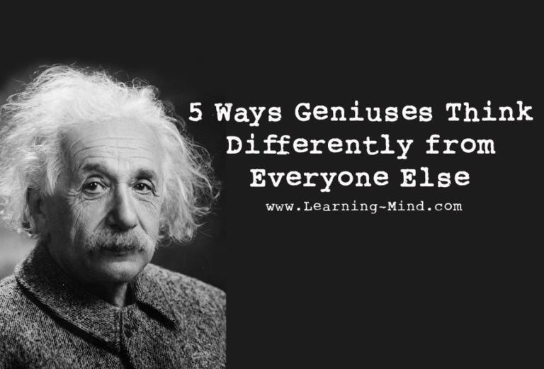 5 Ways Geniuses Think Differently from Everyone Else