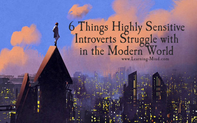 6 Things Highly Sensitive Introverts Struggle with in the Modern World