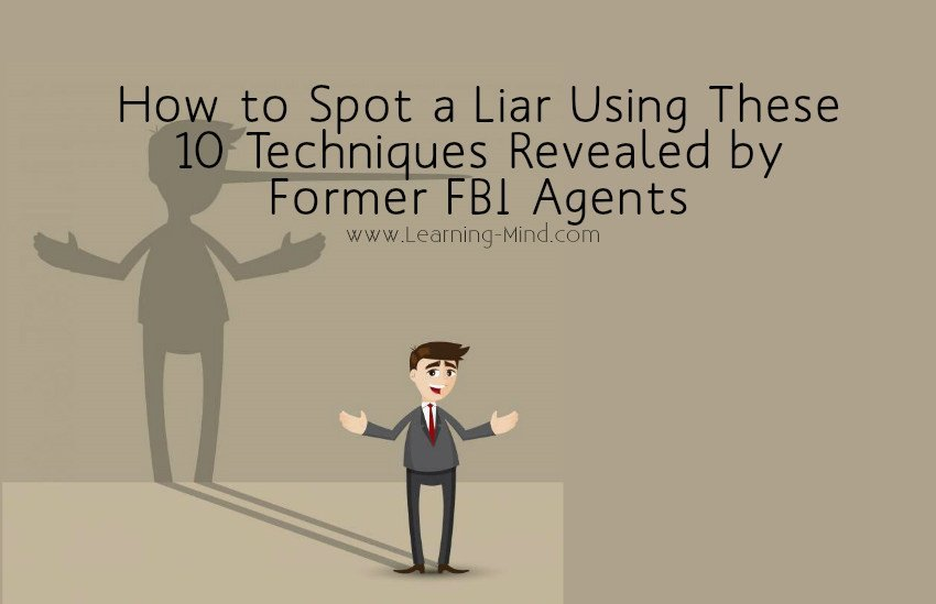 How to Spot a Liar Using These 10 Techniques Revealed by Former FBI Agents - Learning Mind