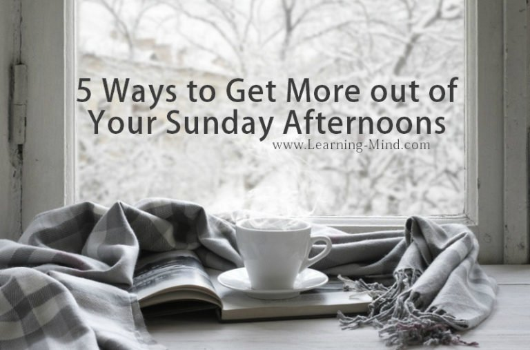 5 Ways to Get More out of Your Sunday Afternoons