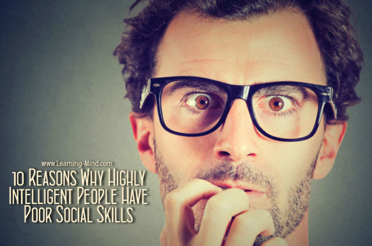 10 Reasons Why Highly Intelligent People Have Poor Social Skills