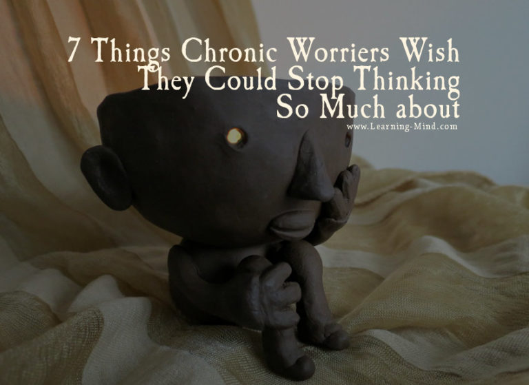 7 Things Chronic Worriers Wish They Could Stop Thinking So Much about