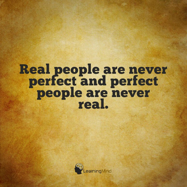 quotes about fake people Real people are never perfect