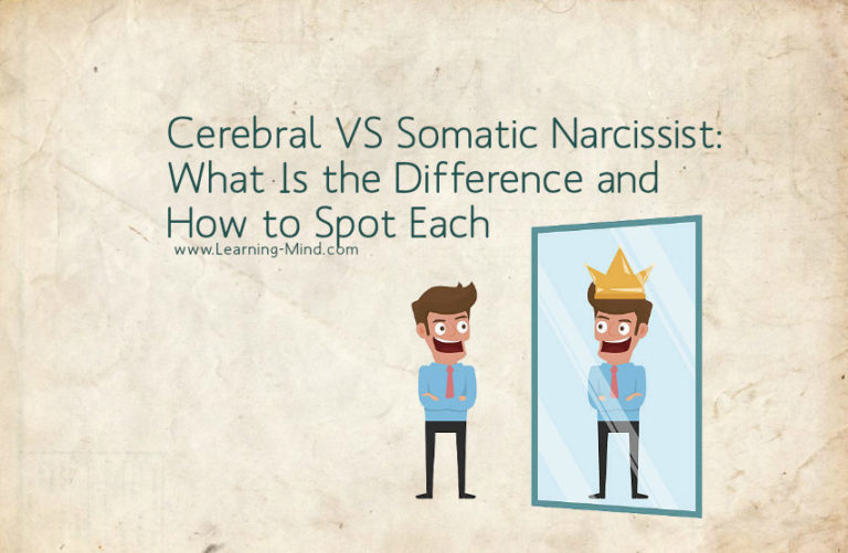 Cerebral VS Somatic Narcissist: What Is the Difference and How to Spot Each