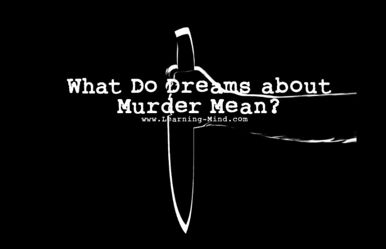 What Do Dreams about Murder Reveal about You and Your Life?
