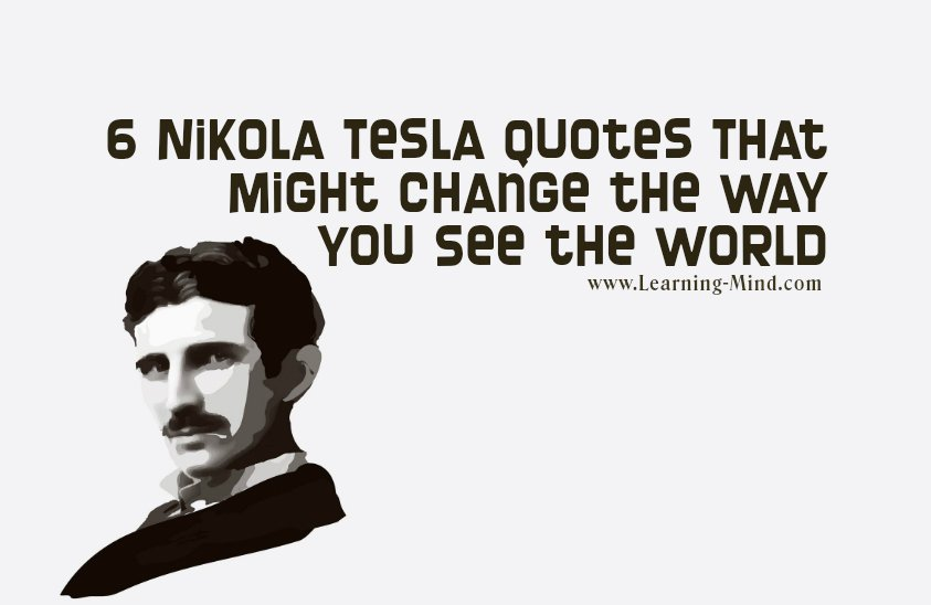 6 nikola tesla quotes that might change the way you see
