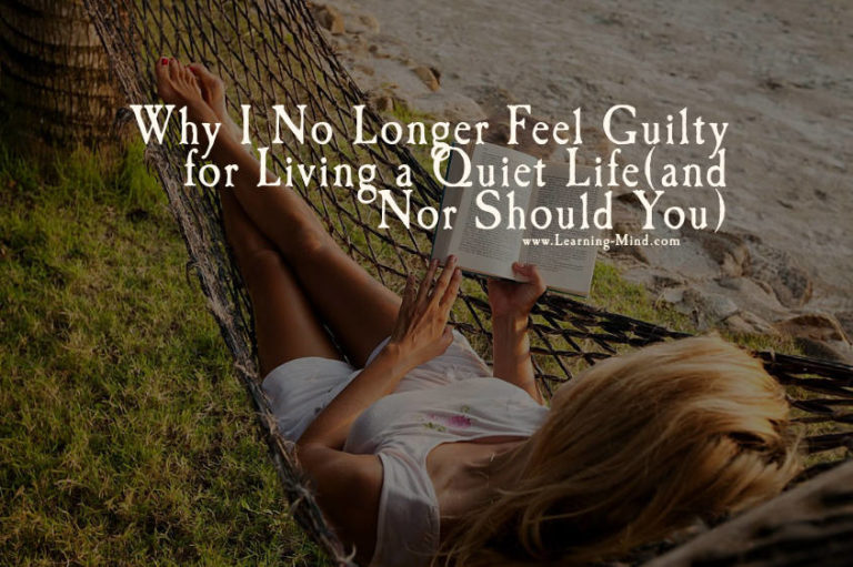 Living a Quiet Life Should Not Make You Feel Guilty Anymore – Here's Why
