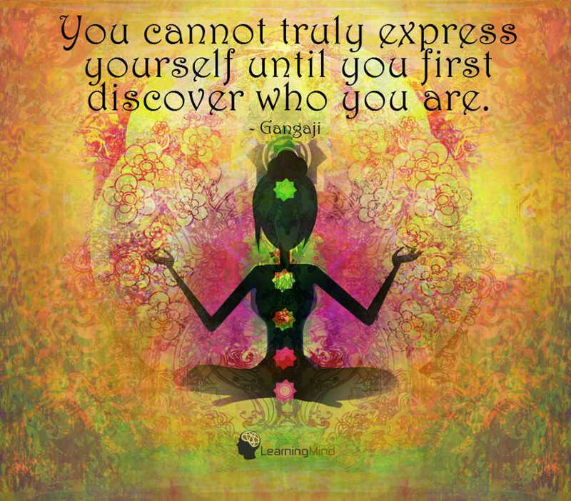 You cannot truly express yourself until you first discover who you are.