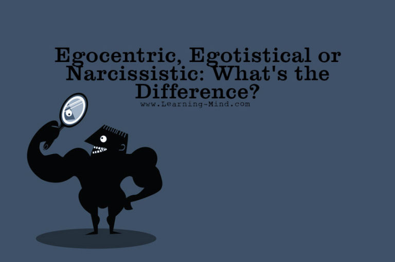 Egocentric, Egotistical or Narcissistic: What's the Difference?