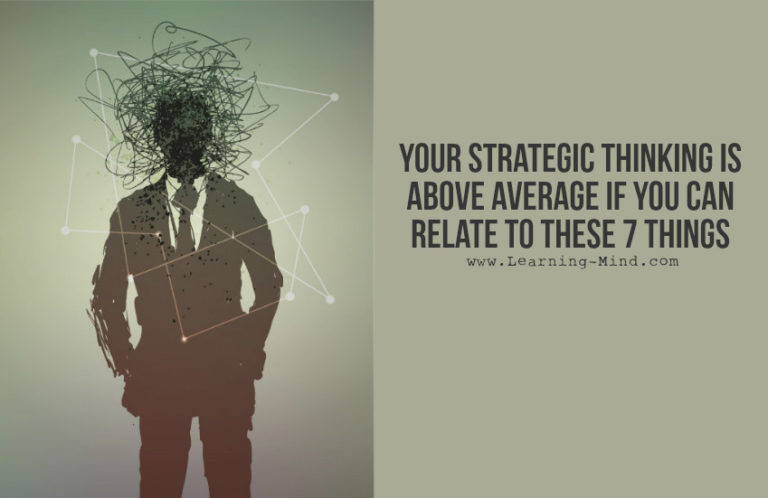 Your Strategic Thinking Is Above Average If You Can Relate to These 7 Things