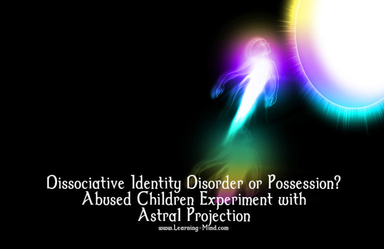Dissociative Identity Disorder or Possession? Abused Children Experiment with Astral Projection