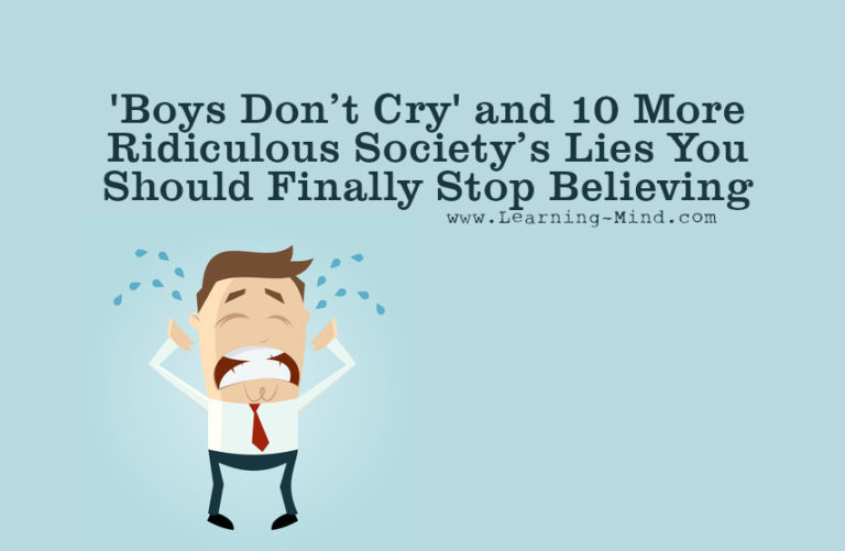 Boys Don't Cry and 10 More Ridiculous Society's Lies You Should Finally Stop Believing