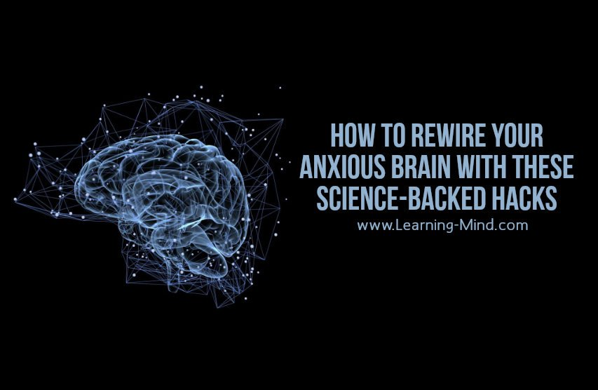how to rewire your anxious brain