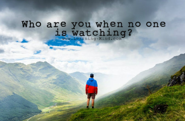 Who Are You When No One Is Watching? The Answer May Surprise You!
