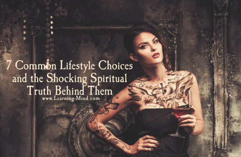 7 Common Lifestyle Choices and the Shocking Spiritual Truth Behind Them