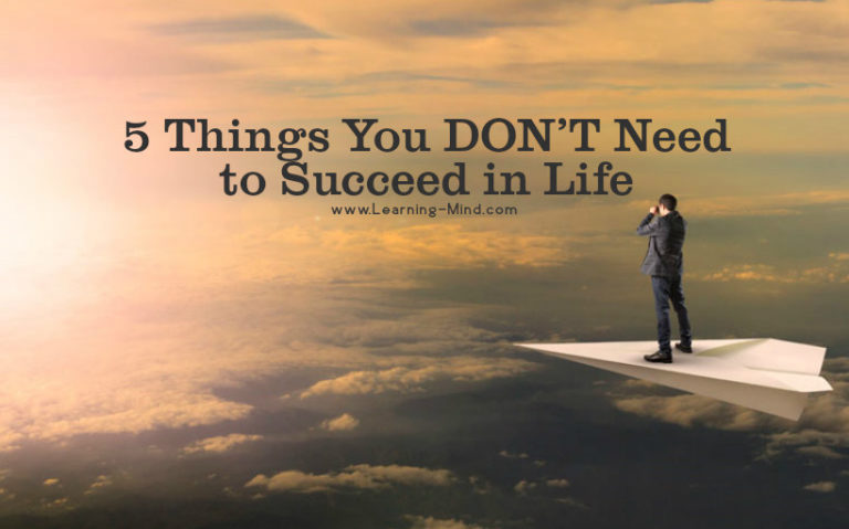 Read more about the article 5 Things You DON'T Need in Order to Succeed in Life