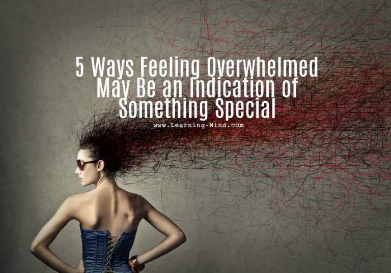 Feeling Overwhelmed? 5 Reasons Why It May Be a Good Thing