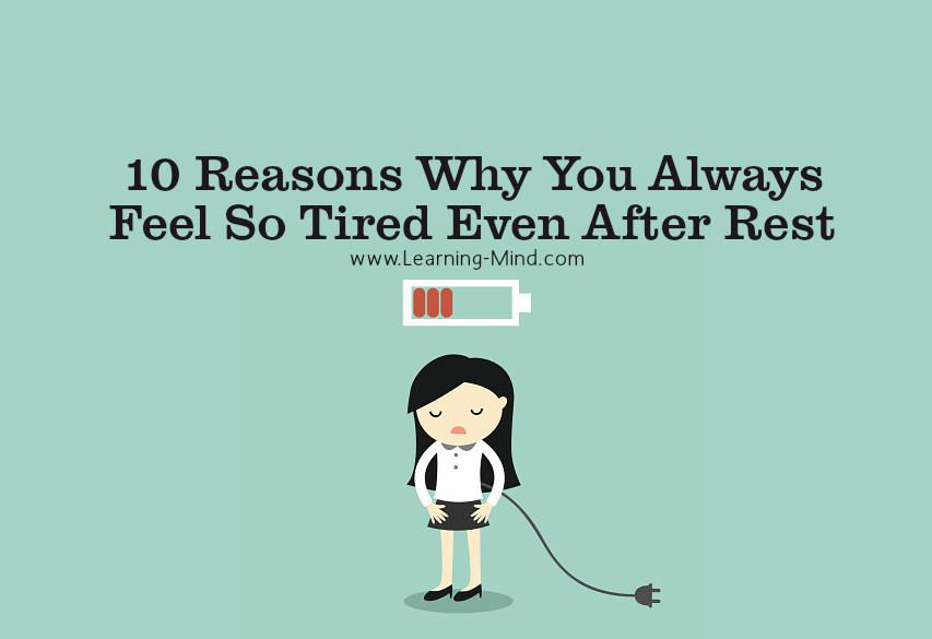 feel so tired