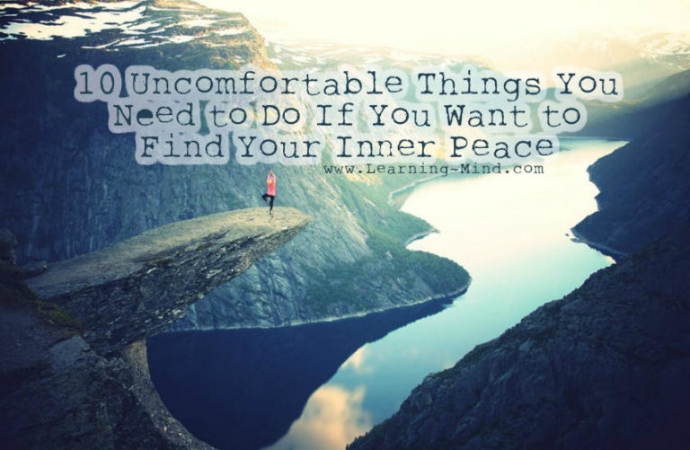 To Find Your Inner Peace, You Need to Do These 10 Uncomfortable Things