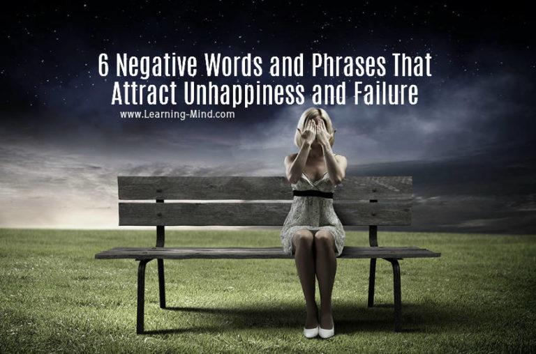 6 Negative Words and Phrases That Attract Unhappiness and Failure