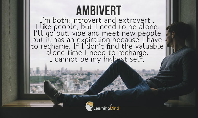 Ambivert. I'm both: introvert and extrovert.