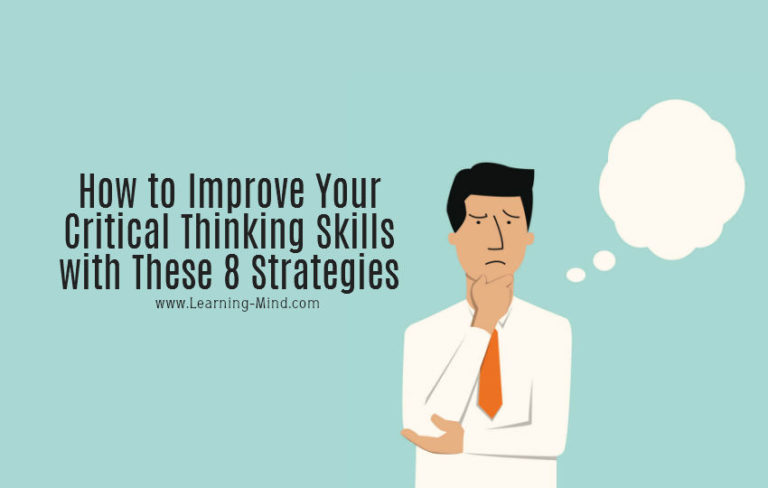 How to Improve Your Critical Thinking Skills with These 8 Strategies