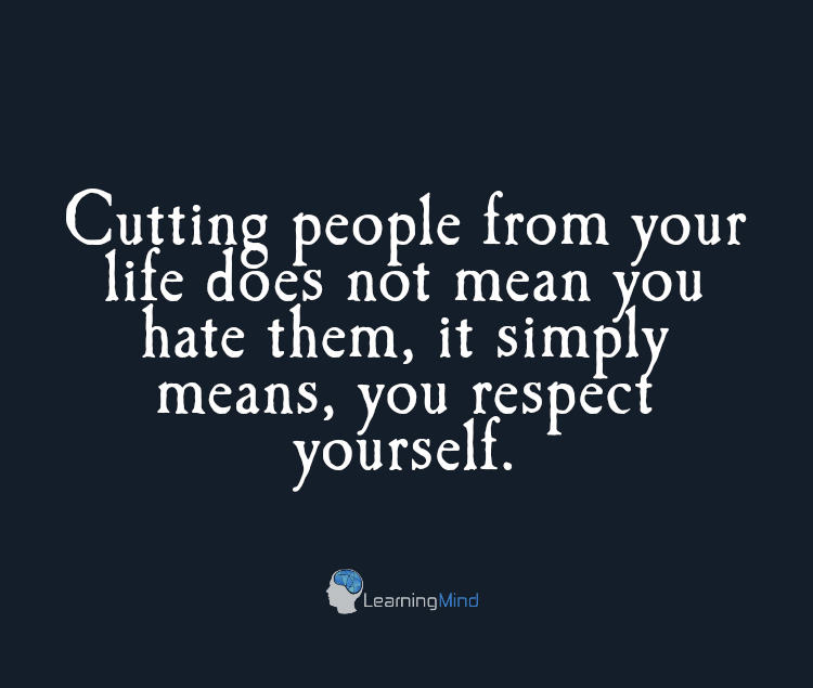 Cutting people from your life does not mean you hate them