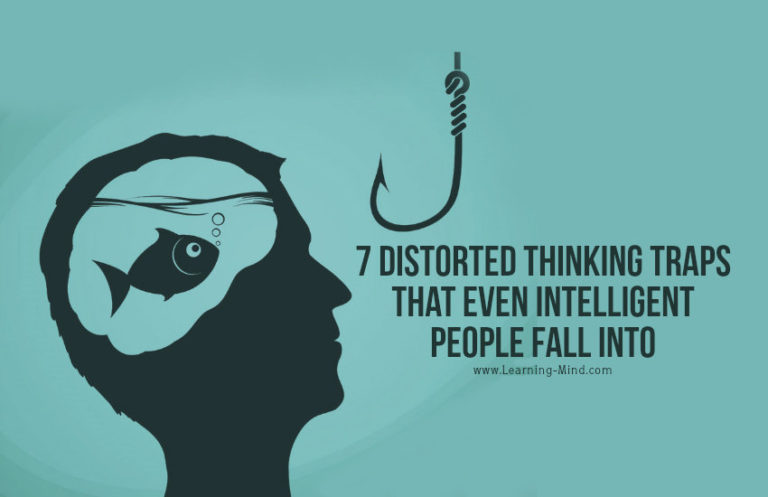 7 Distorted Thinking Traps That Even Intelligent People Fall into