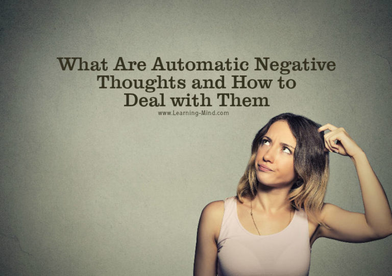 What Are Automatic Negative Thoughts and How to Deal with Them