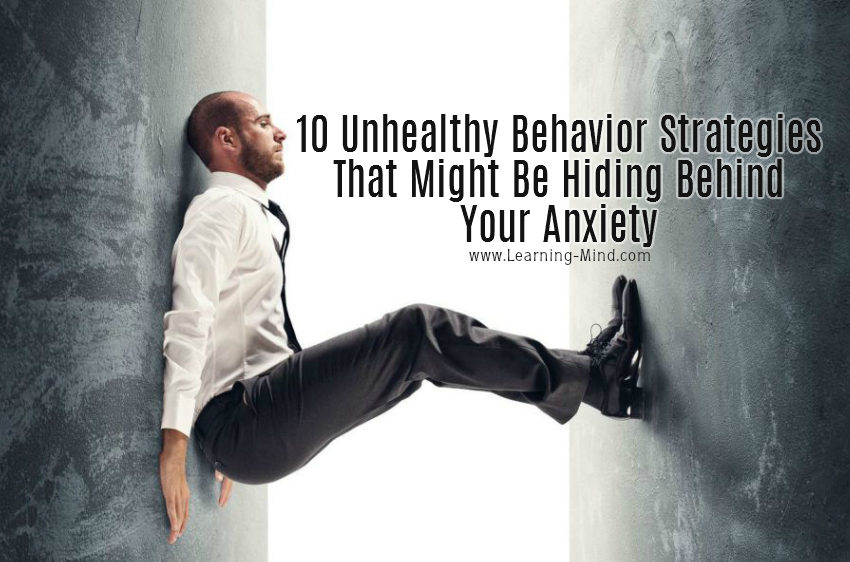 10 Unhealthy Behavior Strategies That Might Be Hiding Behind Your Anxiety